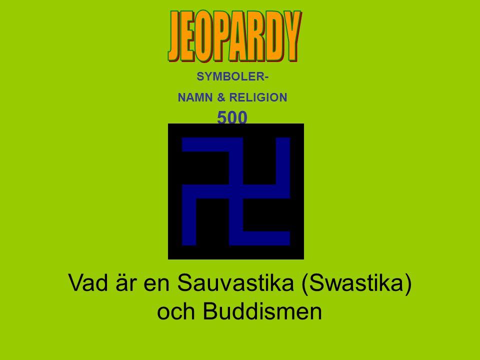 Vad är en Sauvastika (Swastika) och Buddismen