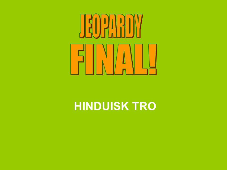 JEOPARDY FINAL! HINDUISK TRO