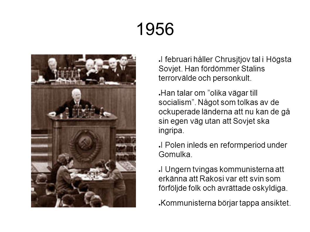 1956 I februari håller Chrusjtjov tal i Högsta Sovjet. Han fördömmer Stalins terrorvälde och personkult.