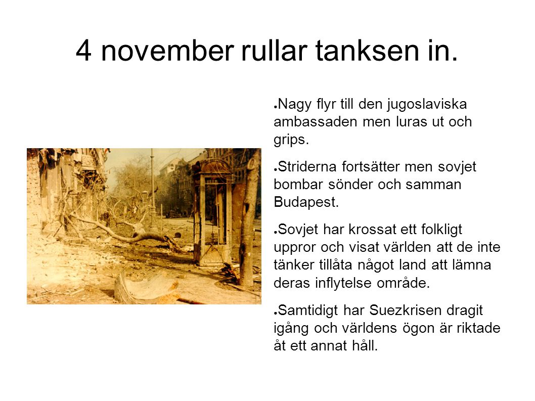 4 november rullar tanksen in.