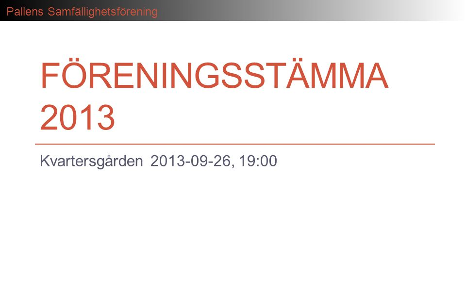 Föreningsstämma 2013 Kvartersgården 2013-09-26, 19:00
