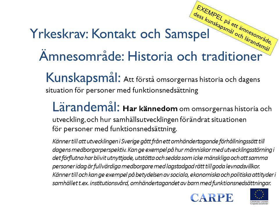 Yrkeskrav: Kontakt och Samspel Ämnesområde: Historia och traditioner