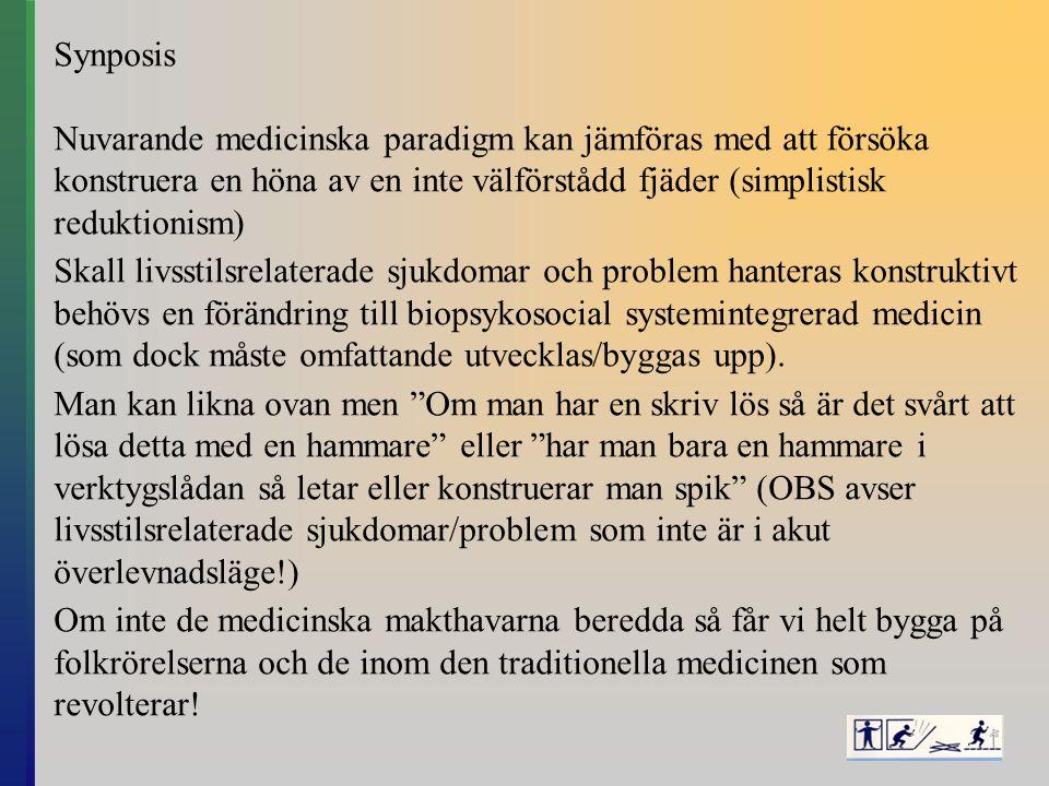 Synposis Nuvarande medicinska paradigm kan jämföras med att försöka konstruera en höna av en inte välförstådd fjäder (simplistisk reduktionism)