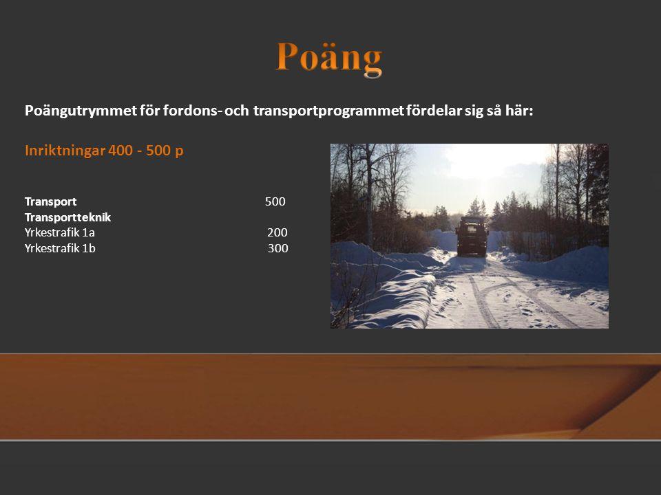 Poäng Poängutrymmet för fordons- och transportprogrammet fördelar sig så här: Inriktningar 400 - 500 p.