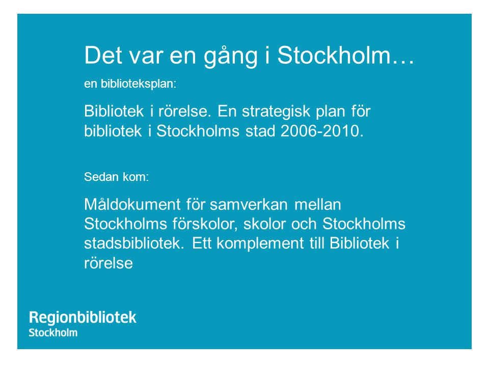 Det var en gång i Stockholm…