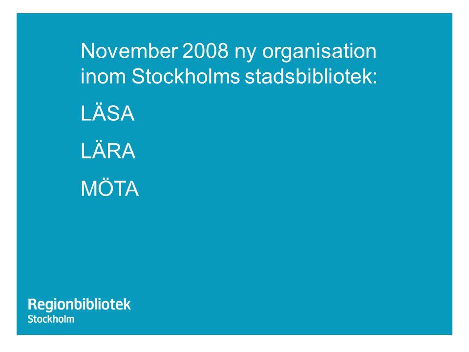 November 2008 ny organisation inom Stockholms stadsbibliotek: