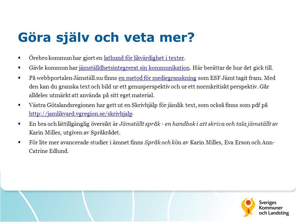 Göra själv och veta mer Örebro kommun har gjort en lathund för likvärdighet i texter.