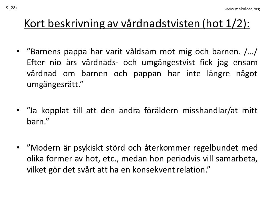 Kort beskrivning av vårdnadstvisten (hot 1/2):