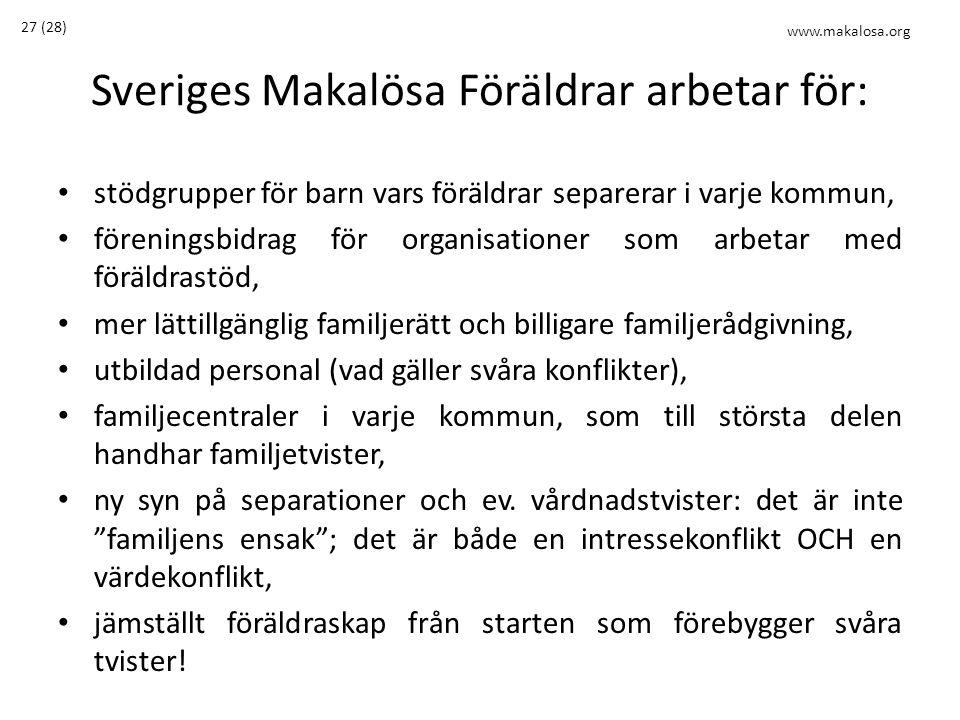 Sveriges Makalösa Föräldrar arbetar för: