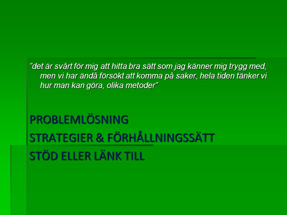 STRATEGIER & FÖRHÅLLNINGSSÄTT STÖD ELLER LÄNK TILL