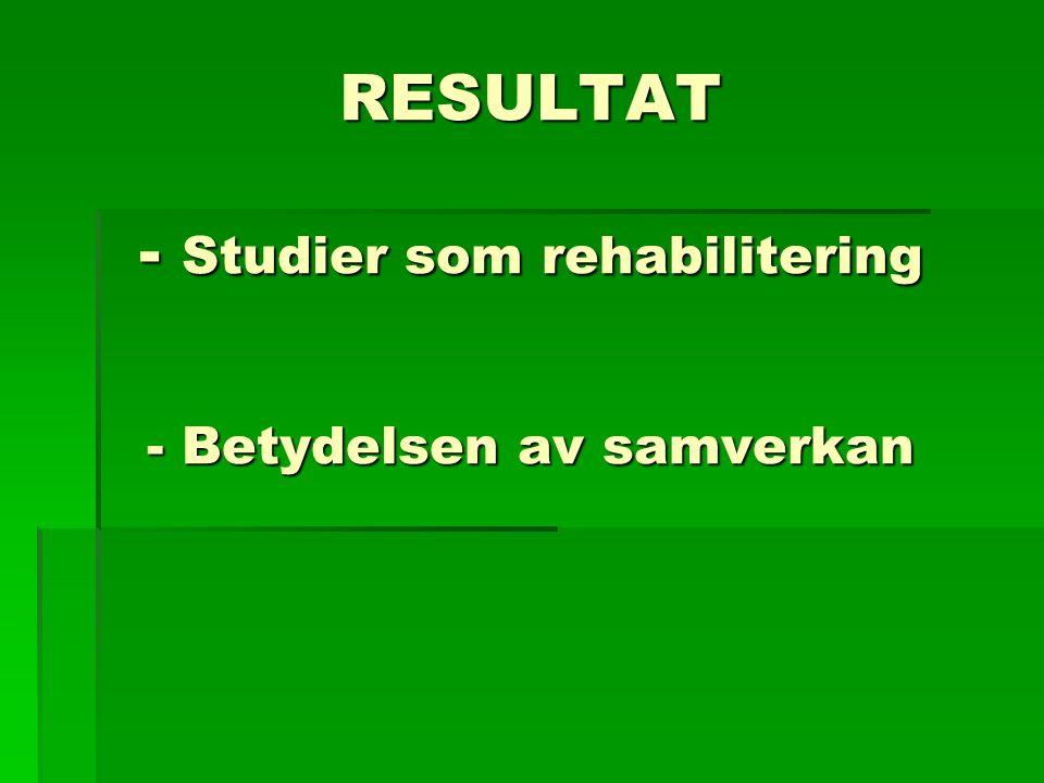 RESULTAT - Studier som rehabilitering - Betydelsen av samverkan