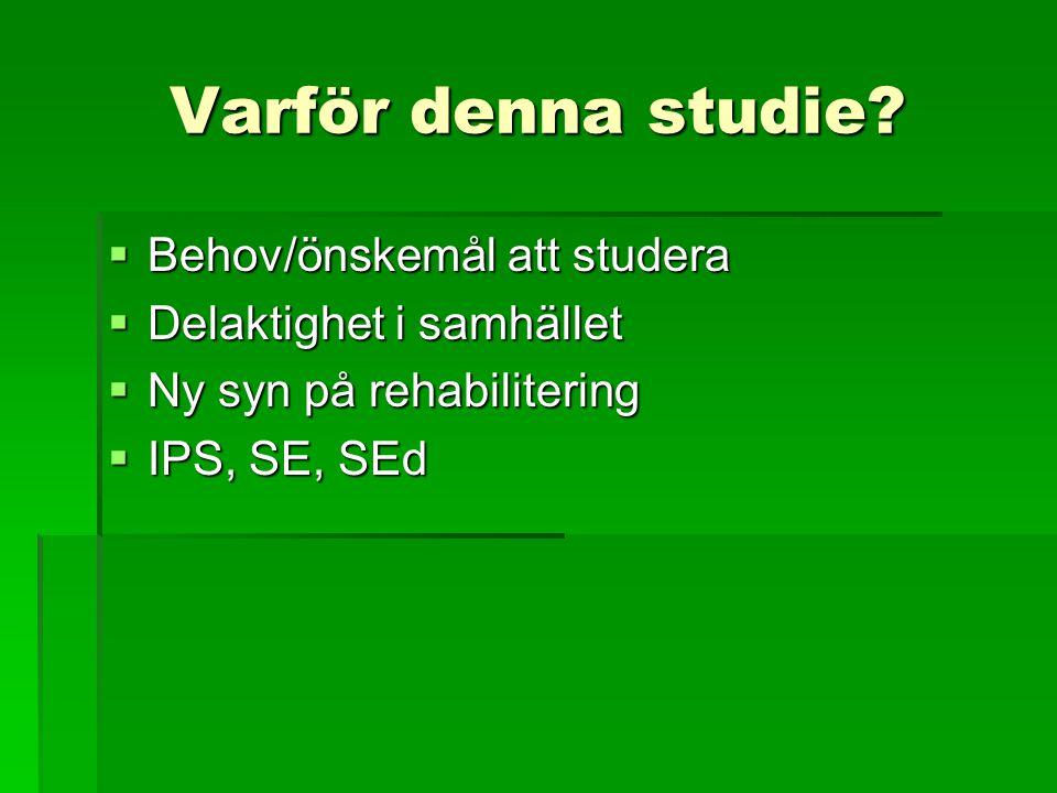 Varför denna studie Behov/önskemål att studera