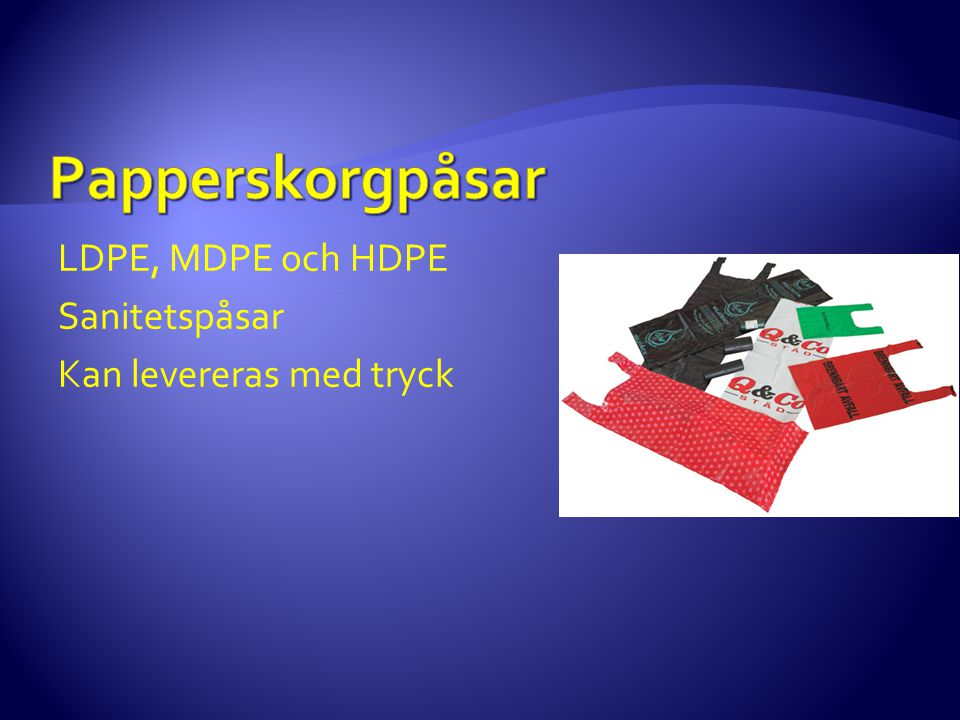 Papperskorgpåsar LDPE, MDPE och HDPE Sanitetspåsar