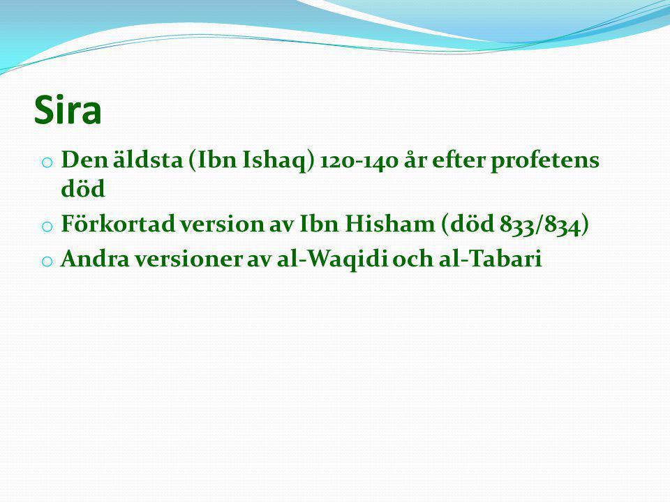 Sira Den äldsta (Ibn Ishaq) 120-140 år efter profetens död