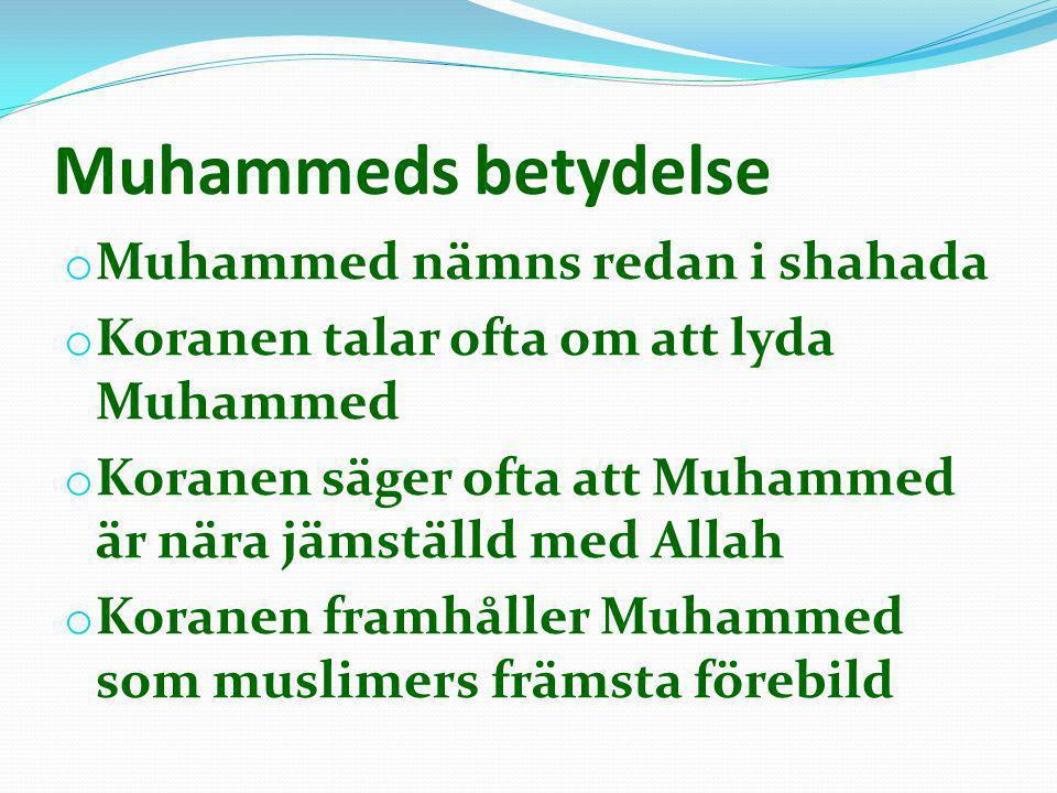 Muhammeds betydelse Muhammed nämns redan i shahada