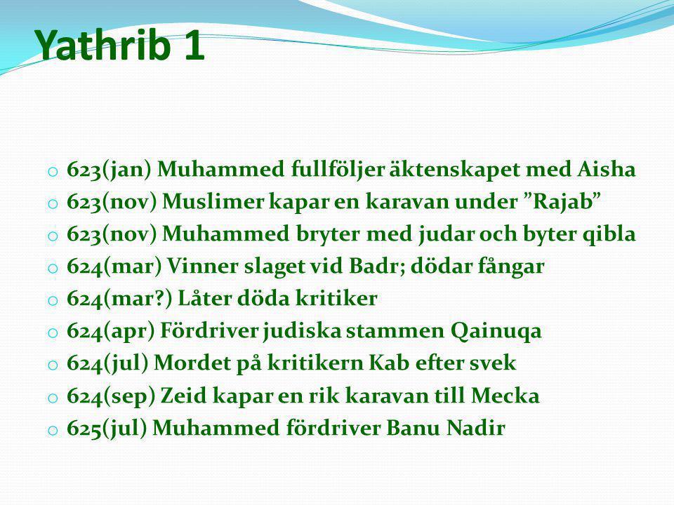 Yathrib 1 623(jan) Muhammed fullföljer äktenskapet med Aisha