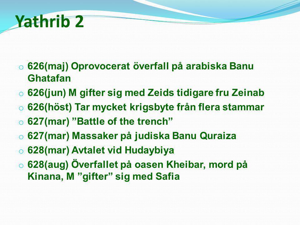 Yathrib 2 626(maj) Oprovocerat överfall på arabiska Banu Ghatafan