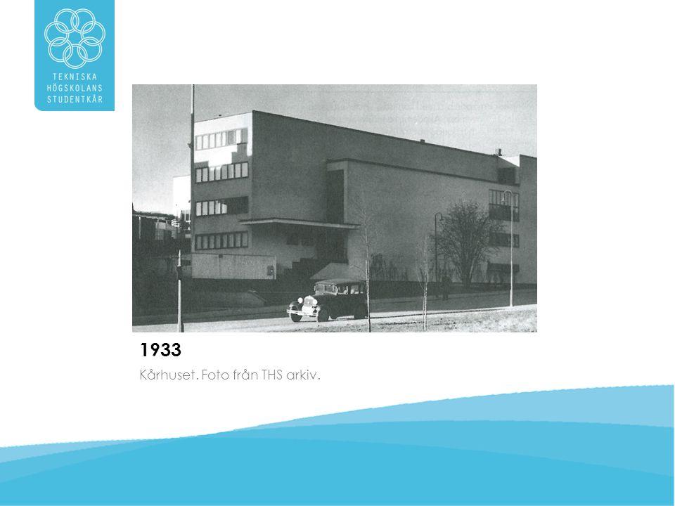 1933 Kårhuset. Foto från THS arkiv.