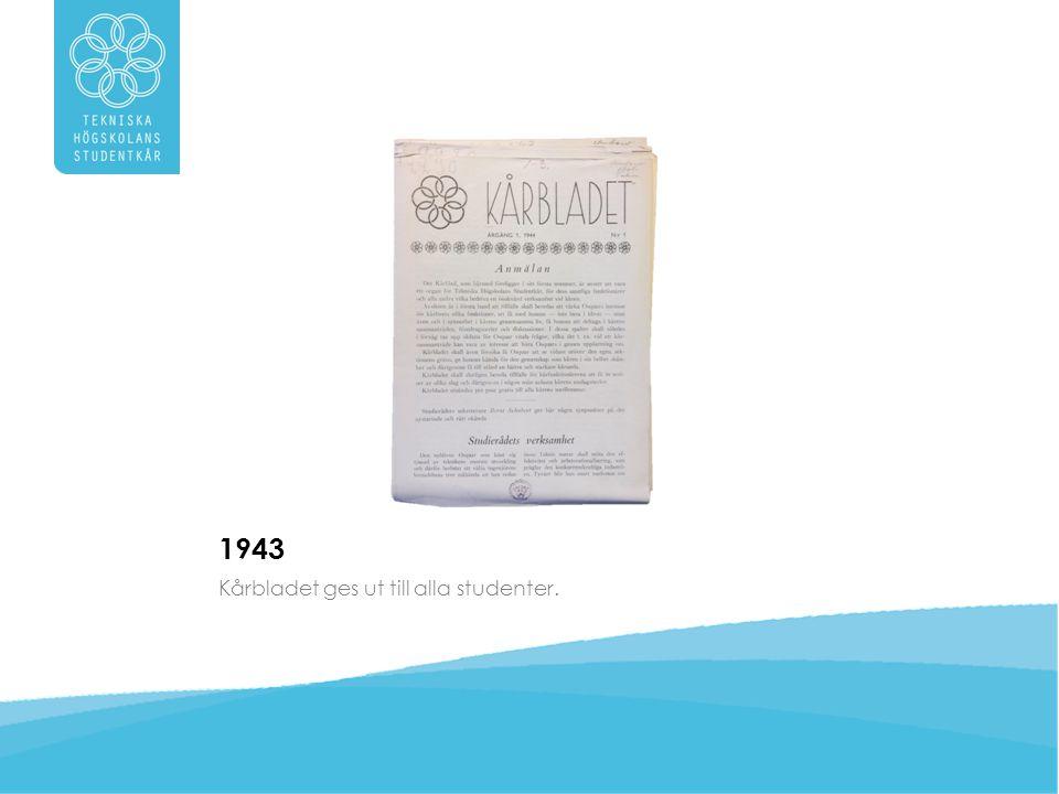 1943 Kårbladet ges ut till alla studenter.