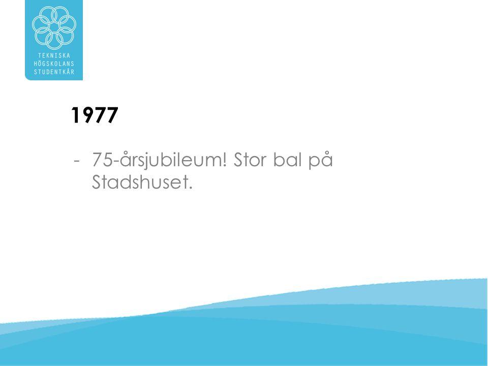 1977 75-årsjubileum! Stor bal på Stadshuset.