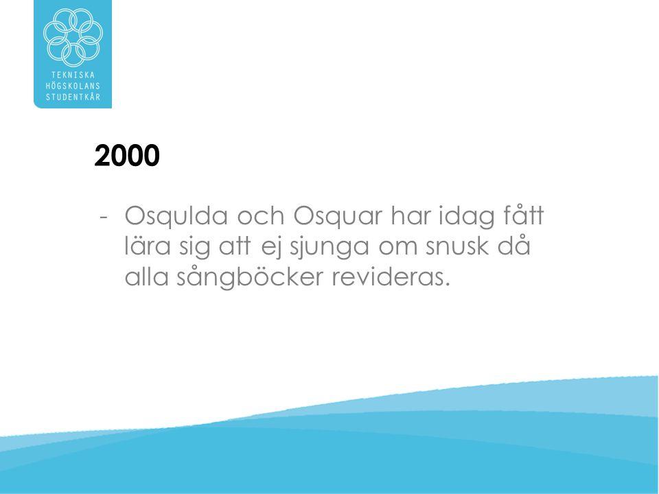 2000 Osqulda och Osquar har idag fått lära sig att ej sjunga om snusk då alla sångböcker revideras.