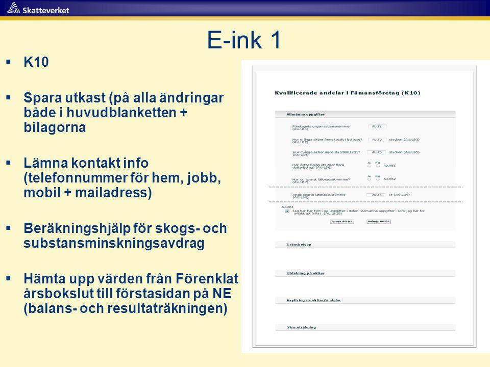 E-ink 1 K10. Spara utkast (på alla ändringar både i huvudblanketten + bilagorna.