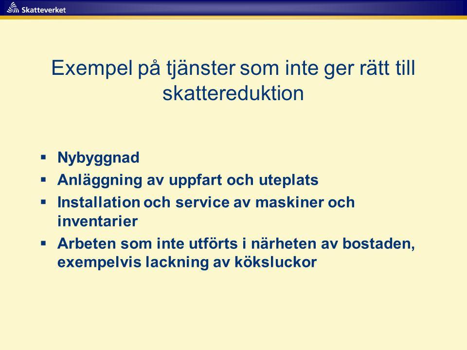 Exempel på tjänster som inte ger rätt till skattereduktion