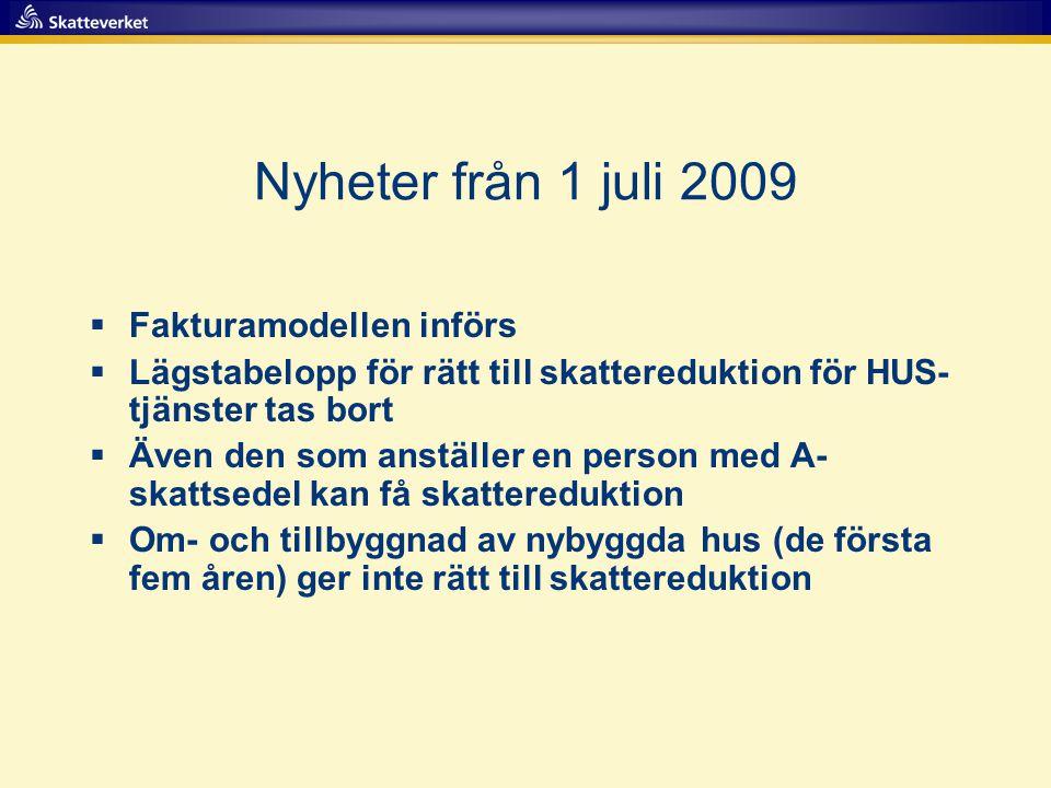 Nyheter från 1 juli 2009 Fakturamodellen införs