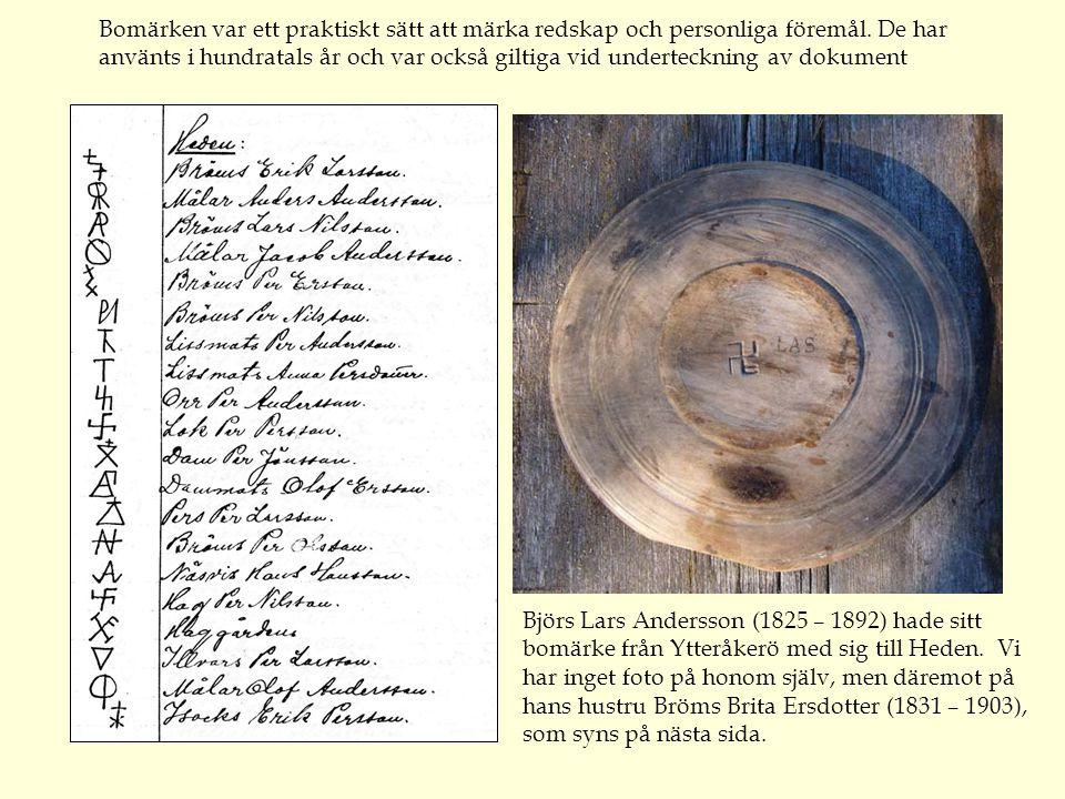 Bomärken var ett praktiskt sätt att märka redskap och personliga föremål. De har använts i hundratals år och var också giltiga vid underteckning av dokument