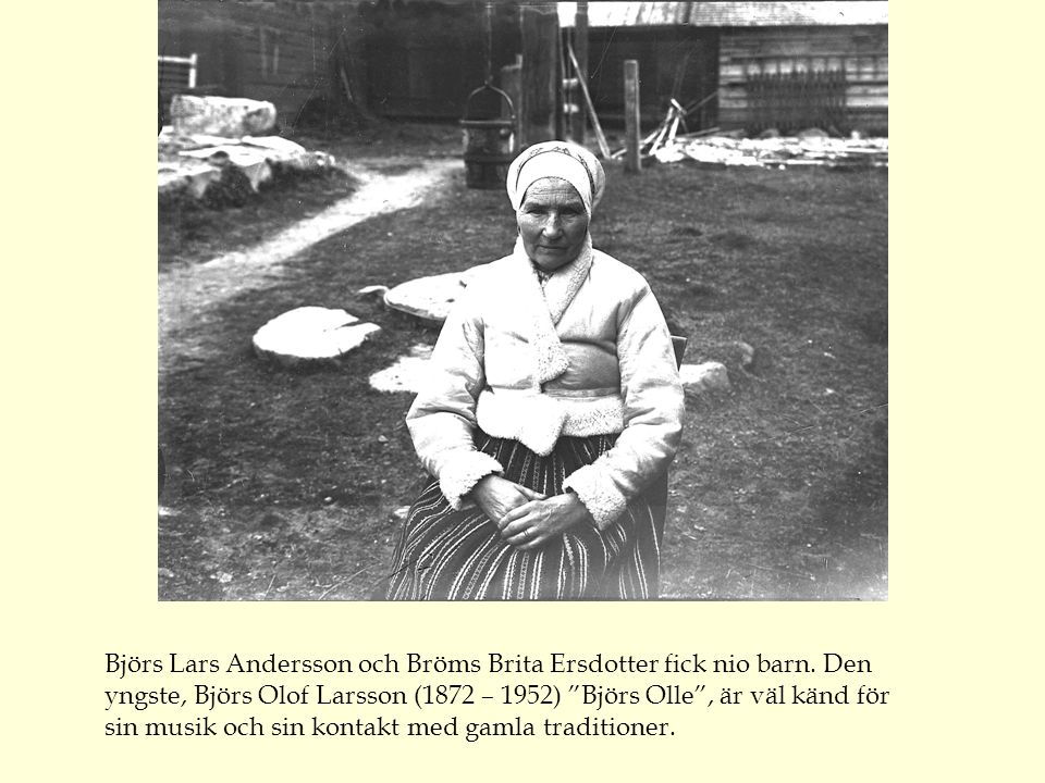 Björs Lars Andersson och Bröms Brita Ersdotter fick nio barn