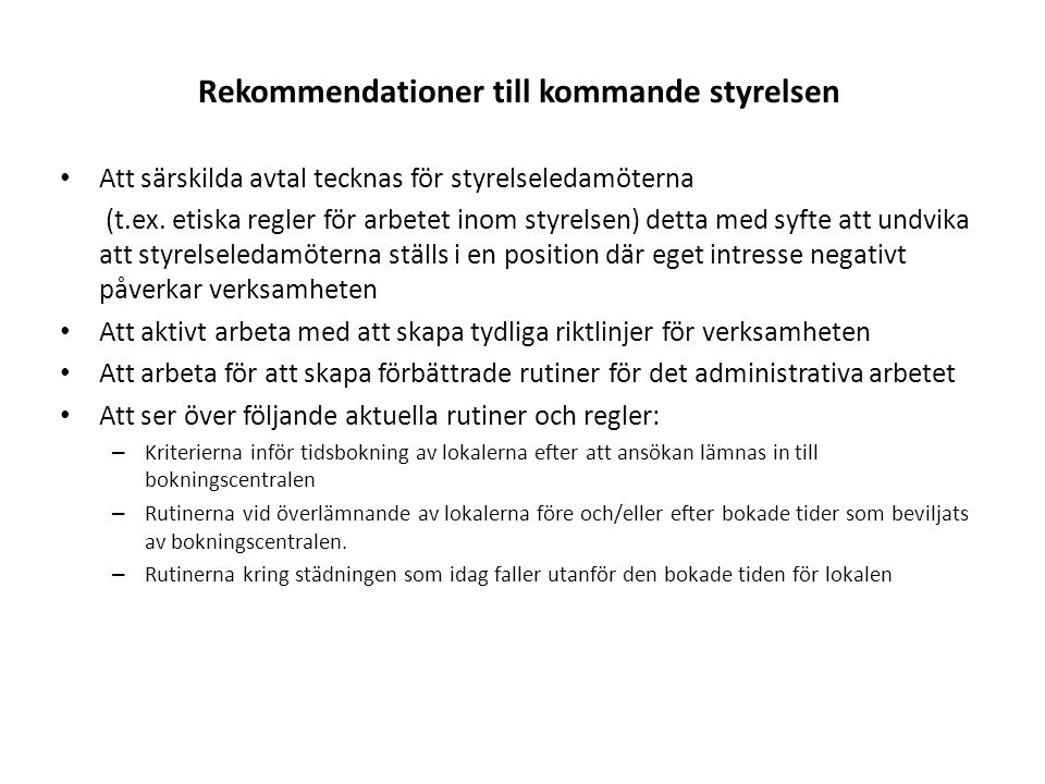 Rekommendationer till kommande styrelsen
