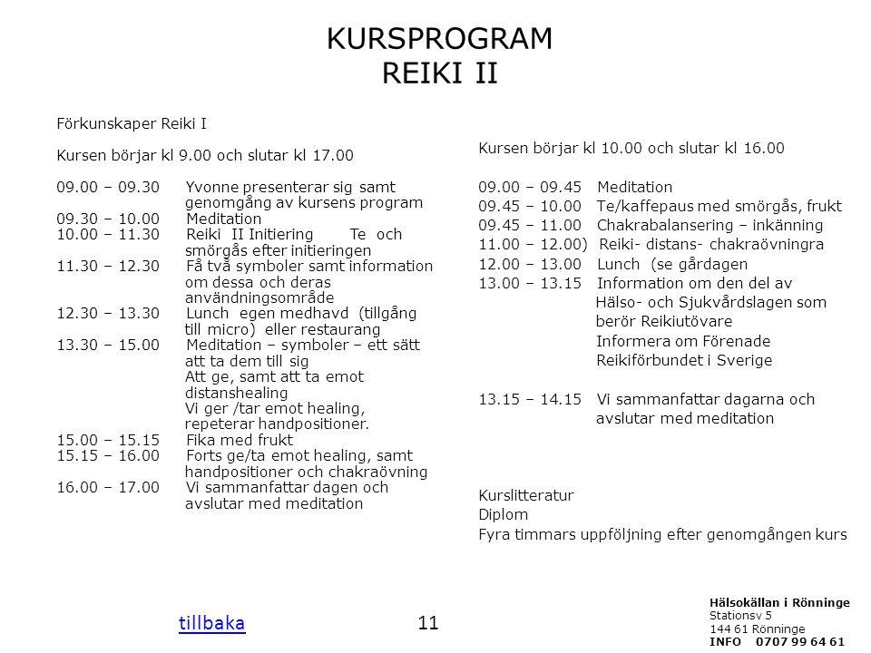 KURSPROGRAM REIKI II tillbaka 11 Förkunskaper Reiki I