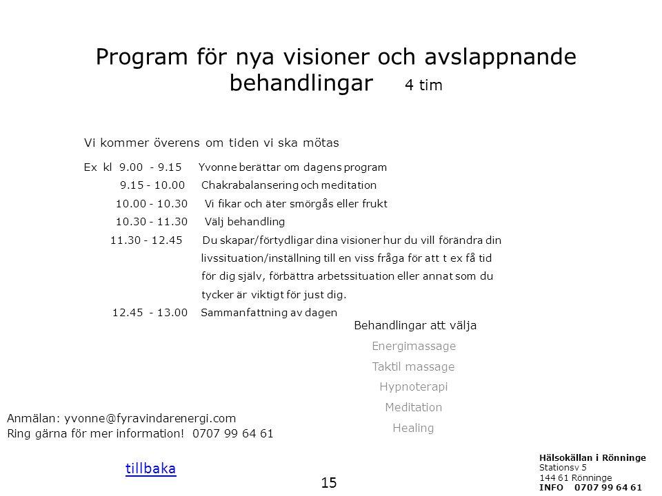 Program för nya visioner och avslappnande behandlingar 4 tim