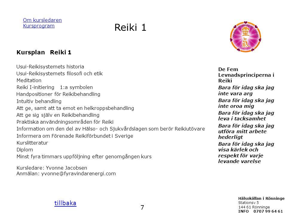 Reiki 1 tillbaka 7 Kursplan Reiki 1 Om kursledaren Kursprogram