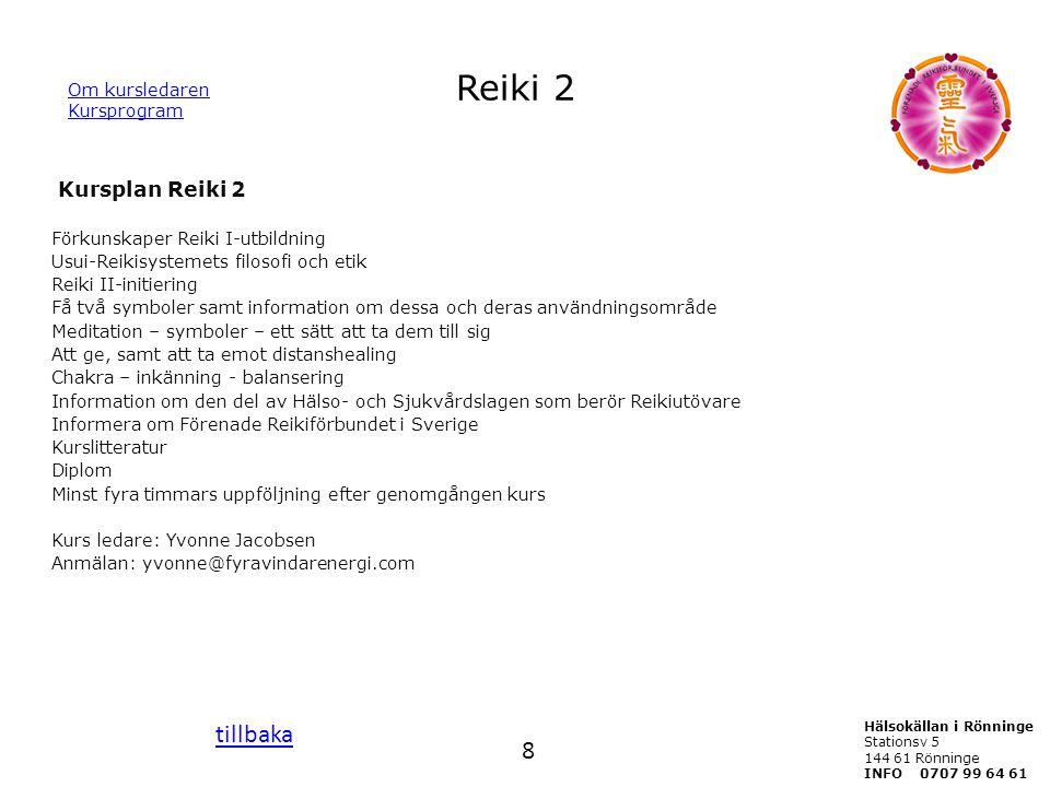 Reiki 2 tillbaka 8 Om kursledaren Kursprogram Kursplan Reiki 2