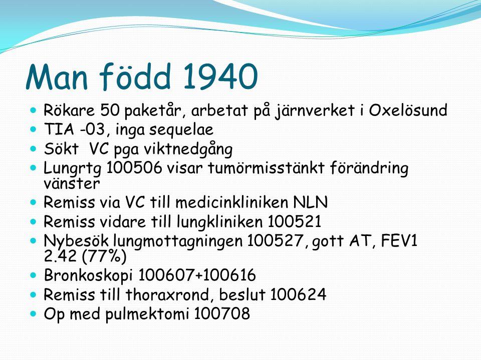 Man född 1940 Rökare 50 paketår, arbetat på järnverket i Oxelösund