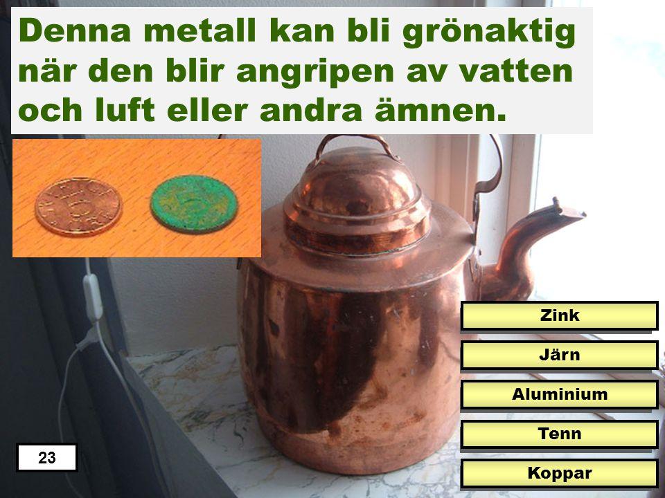 Denna metall kan bli grönaktig när den blir angripen av vatten och luft eller andra ämnen.