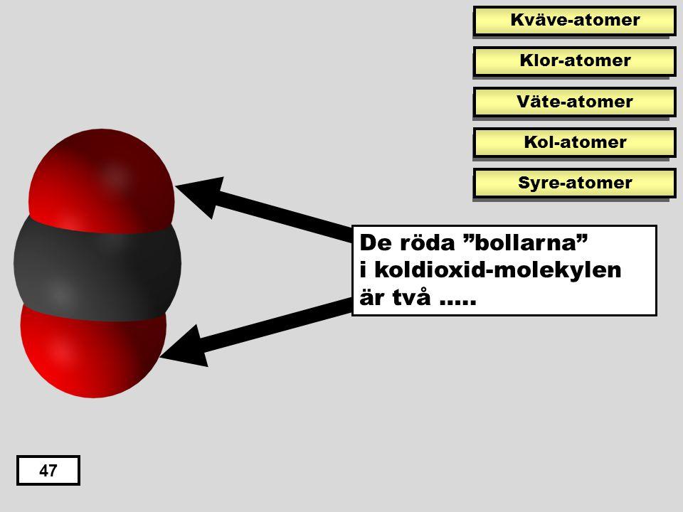 De röda bollarna i koldioxid-molekylen är två …..
