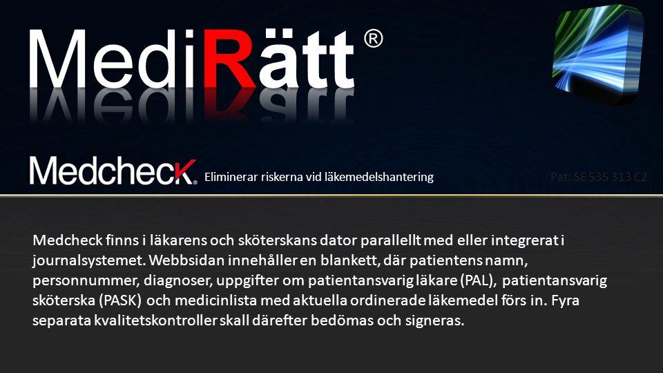 MediRätt ® Eliminerar riskerna vid läkemedelshantering. Pat: SE 535 313 C2.