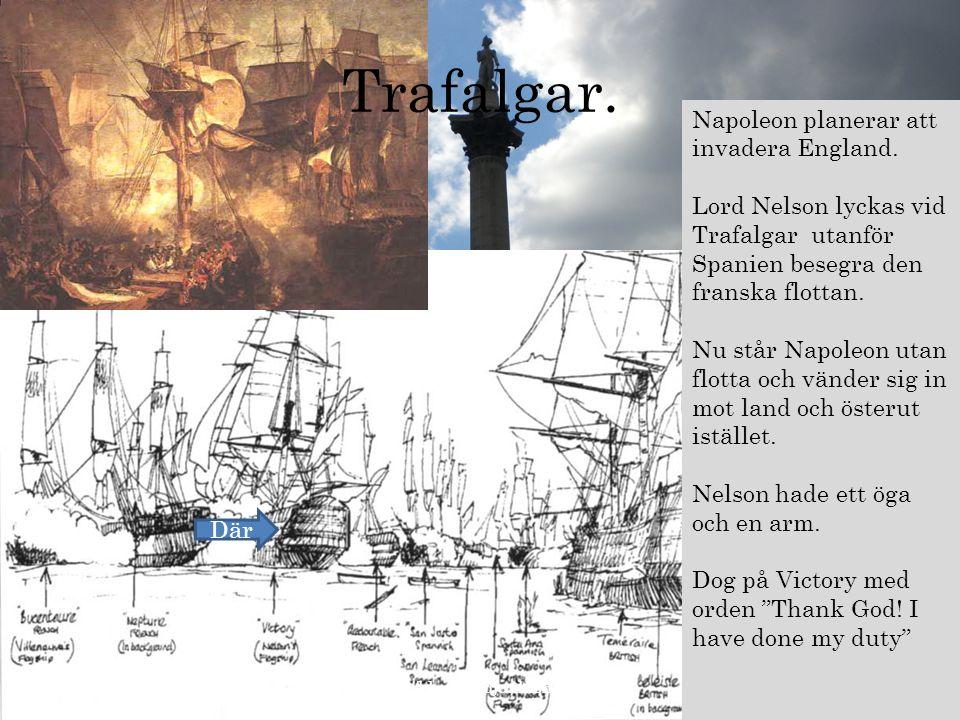 Trafalgar. Napoleon planerar att invadera England.