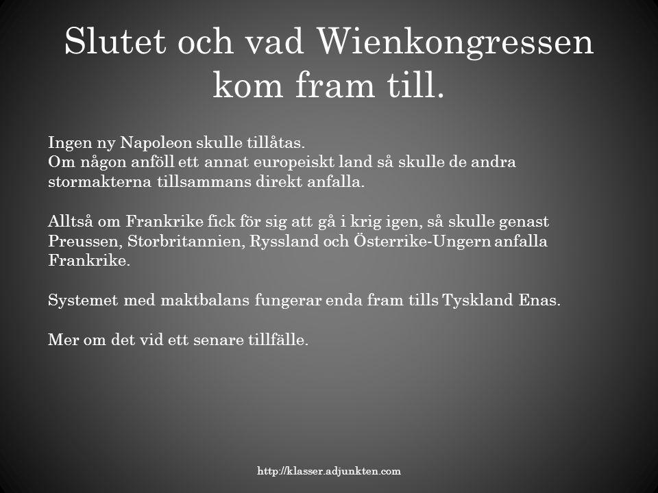 Slutet och vad Wienkongressen kom fram till.