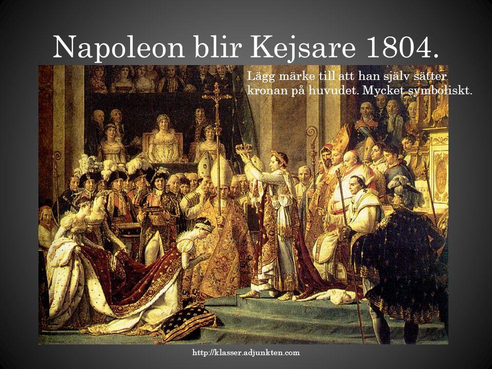 Napoleon blir Kejsare 1804. Lägg märke till att han själv sätter kronan på huvudet. Mycket symboliskt.