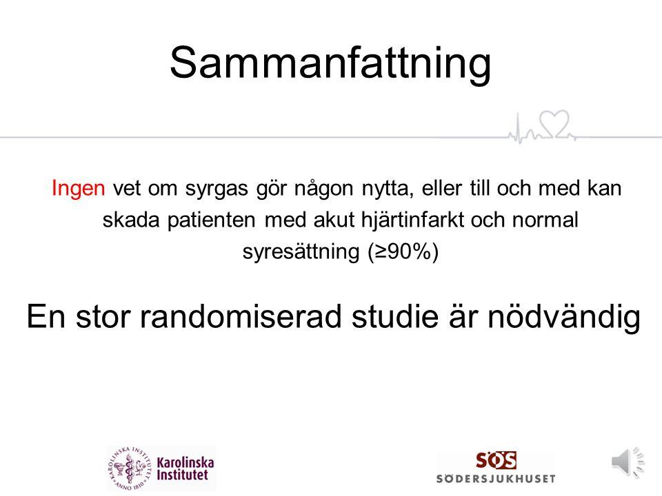 Sammanfattning En stor randomiserad studie är nödvändig
