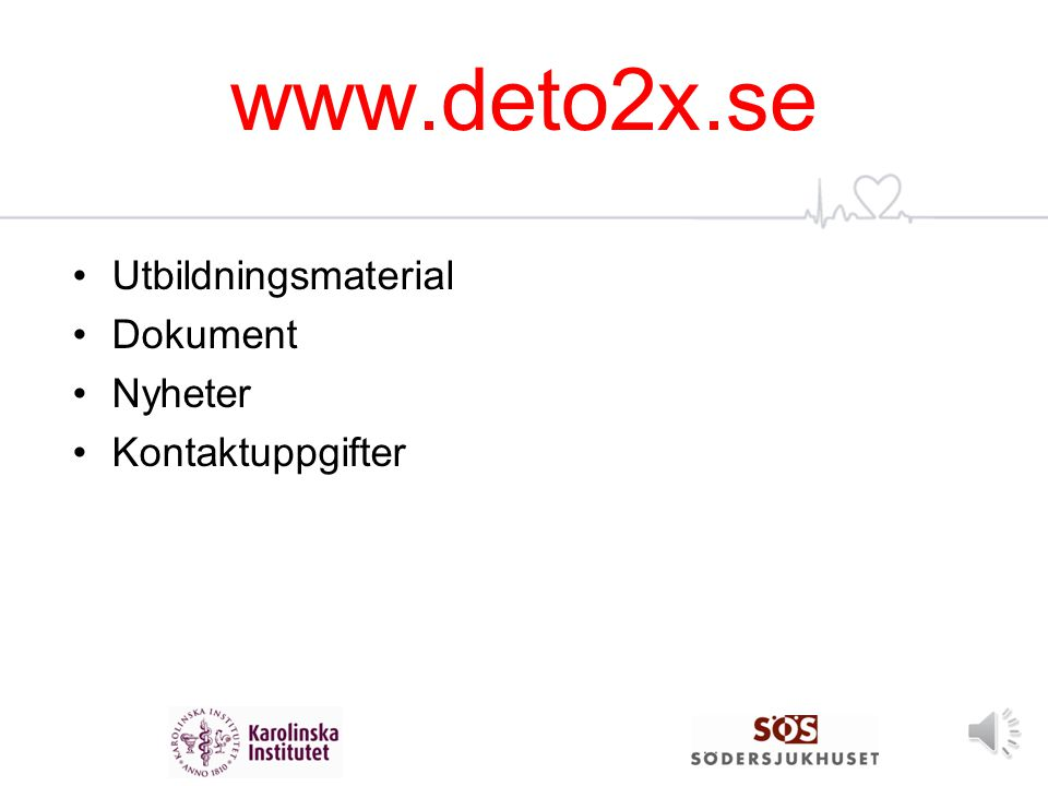 www.deto2x.se Utbildningsmaterial Dokument Nyheter Kontaktuppgifter