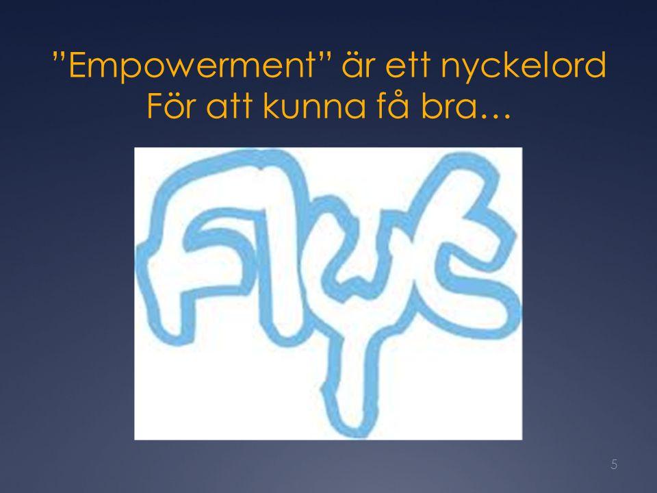 Empowerment är ett nyckelord För att kunna få bra…