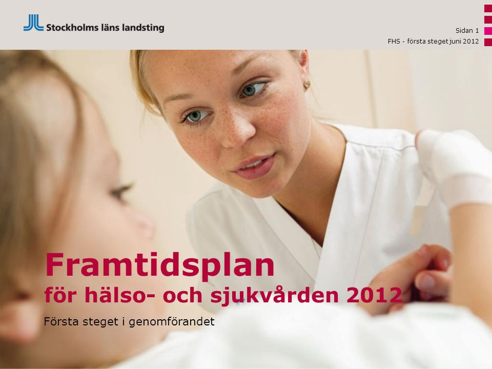 Framtidsplan för hälso- och sjukvården 2012