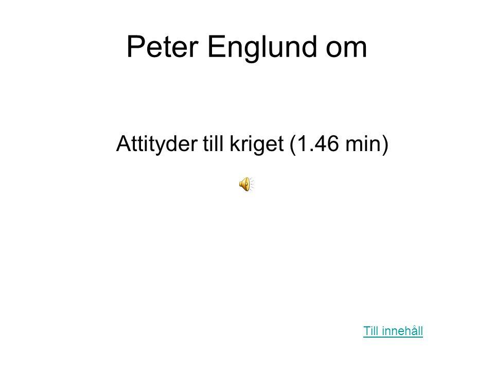 Peter Englund om Attityder till kriget (1.46 min) Till innehåll