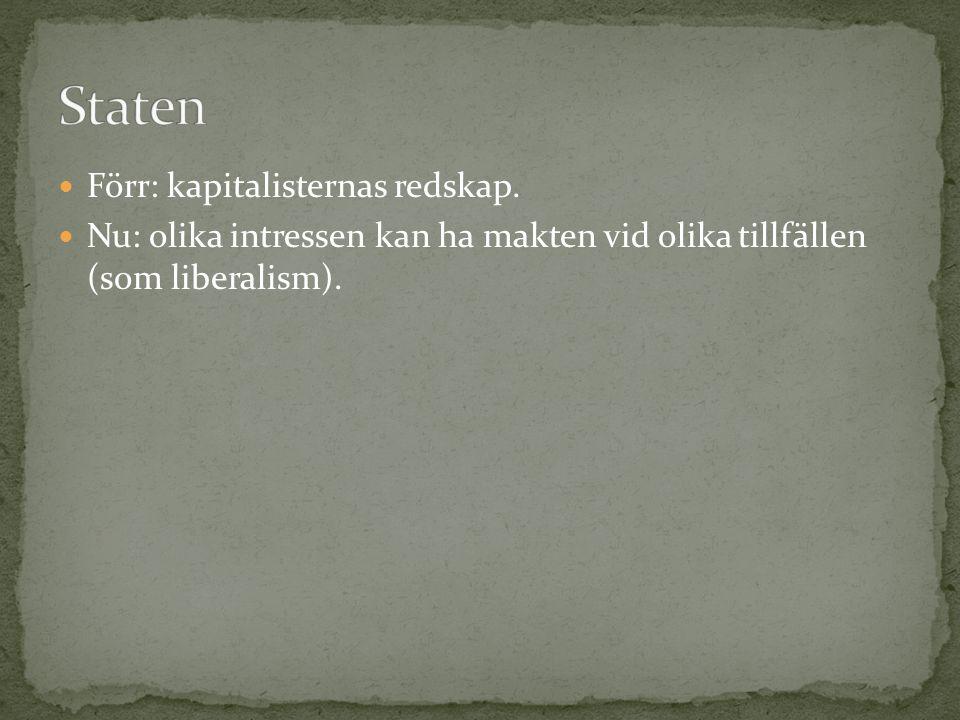 Staten Förr: kapitalisternas redskap.