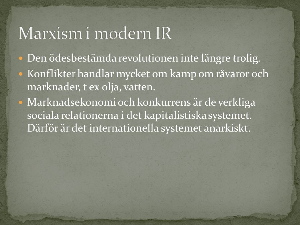 Marxism i modern IR Den ödesbestämda revolutionen inte längre trolig.