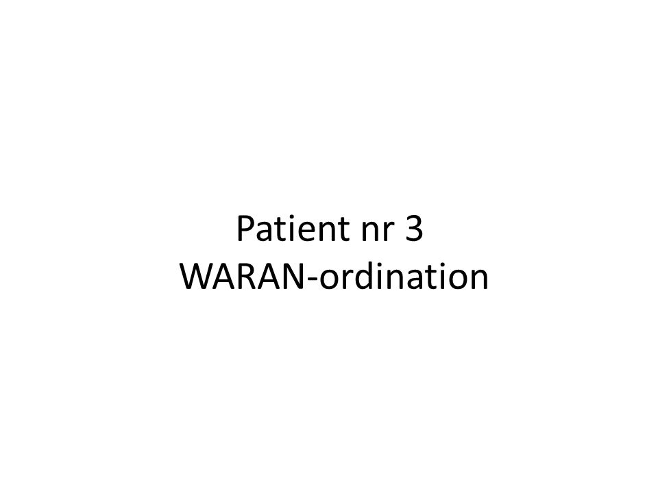 Patient nr 3 WARAN-ordination